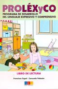 PROL�XyCO. Programa de desarrollo del lenguaje expresivo y comprensivo. Libro de lectura