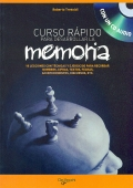Curso rpido para desarrollar la memoria. 10 lecciones con tcnicas y ejercicios para recordar nombres, cifras, textos, fechas, acontecimientos, discursos etc.