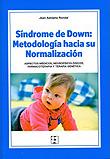S�ndrome de Down: Metodolog�a hacia su Normalizaci�n. Aspectos m�dicos, neuropsicol�gicos, farmacoterapia y terapia gen�tica
