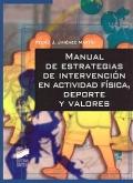 Manual de estrategias de intervenci�n en actividad f�sica, deporte y valores.