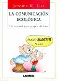 La comunicaci�n ecol�gica. Un manual para grupos de base