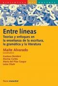 Entre líneas. Teorías y enfoques en la enseñanza de la escritura, la gramática y la literatura.