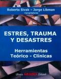 Estr�s, Trauma y Desastres. Herramientas Te�rico - Cl�nicas