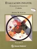 Evaluaci�n infantil. Fundamentos cognitivos. Volumen I