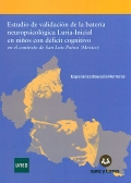 Estudio de validaci�n de la bater�a neuropsicol�gica Luria - Inicial en ni�os con d�ficit cognitivo en el contexto de San Luis Potos� ( M�xico ).