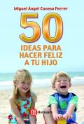 50 ideas para hacer feliz a tu hijo.