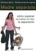 Madre separada. Cómo superan las madres con hijos la separación.