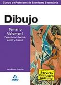 Dibujo. Temario. Volumen I. Percepci�n, forma, color y dise�o.  Cuerpo de Profesores de Ense�anza Secundaria.