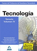 Tecnologa. Temario. Volumen IV. Cuerpo de Profesores de Enseanza Secundaria.