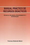 Manual pr�ctico de recursos did�cticos. T�cnicas, recursos, procedimientos y estrategias.