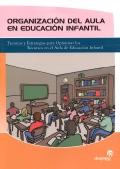 Organizaci�n del aula en educaci�n infantil. T�cnicas y estrategias para optimizar los recursos en el aula de educaci�n infantil.