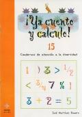 � Ya cuento y calculo! 15. Cuadernos de atenci�n a la diversidad. Potencias y raices cuadradas