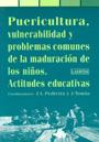 Pericultura, vulnerabilidad y problemas comunes de la maduraci�n de los ni�os. Actitudes educativas.