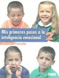 Mis primeros pasos a la inteligencia emocional 2. Preescolar.