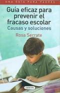 Guía eficaz para prevenir el fracaso escolar. Causas y soluciones.