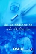 De la medicación a la meditación. La meditación, base de la salud física y psicológica
