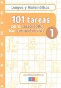 Lengua y Matemáticas. 101 tareas para desarrollar las competencias 1.