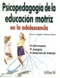 Psicopedagog�a de la educaci�n motriz en la adolescencia.