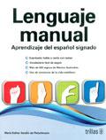 Lenguaje Manual. Aprendizaje del espa�ol signado para personas sordas.
