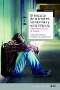 El impacto de la crisis en las familias y en la infancia. Observatorio social de espa�a