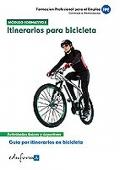 Itinerario para bicicleta. Gu�a por itinerarios en bicicleta. Actividades f�sicas y deportivas. M�dulo formativo I.