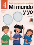 Mi mundo y yo, educaci�n en valores 4, Educaci�n Primaria, Cuaderno