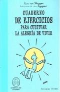 Cuaderno de ejercicios para cultivar la alegr�a de vivir