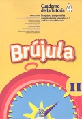 Brjula II. Cuaderno de la tutora 4. Programa comprensivo de orientacin educativa para el segundo ciclo de Educacin Primaria.