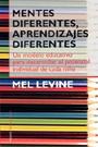 Mentes diferentes, aprendizajes diferentes. Un modelo educativo para desarrollar el potencial individual de cada ni�o.