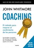 Coaching. El m�todo para mejorar el rendimiento de las personas. Los principios y la pr�ctica del coaching y del liderazgo por el confundador y principal experto en la materia.
