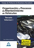 Organizacin y Procesos de Mantenimiento de Vehculos. Temario. Volumen I.  Cuerpo de Profesores de Enseanza Secundaria.