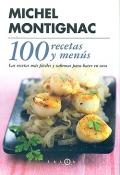 100 recetas y men�s. Las recetas m�s f�ciles y sabrosas para hacer en casa.