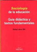 Sociolog�a de la educaci�n. Gu�a did�ctica y textos fundamentales.