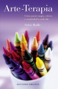 Arte-Terapia. C�mo poner magia, colores y creatividad a cada d�a.