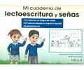 Mi cuaderno de lectoescritura y señas. Vocabulario en lengua de señas. Estructuras básicas en español signado. Bi-alfabetización