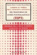 Cuaderno de trabajo para el tratamiento corpomental del trastorno de estr�s postraum�tico (TEPT). Programa para curar en 10 semanas las secuelas del trauma