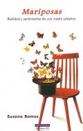 Mariposas. Realidad y sentimientos de una madre adoptiva. ( Incluye CD )
