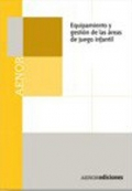 Equipamiento y gesti�n de las �reas de juego infantil ( DVD ).
