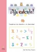 �Ya calculo! 9b. Cuadernos de atenci�n a la diversidad. Divisiones por varias cifras en el divisor. Multiplicaciones por varias cifras y con ceros en el multiplicando.