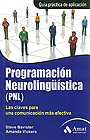 Programacin neurolingstica (PNL). Las claves para una comunicacin ms efectiva.