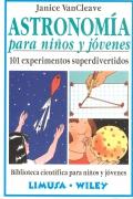 Astronom�a para ni�os y j�venes. 101 experimentos superdivertidos.
