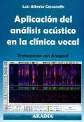 Aplicaci�n del an�lisis ac�stico en la cl�nica vocal. Trabajando con Anagraf.