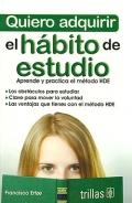 Quiero adquirir el h�bito de estudio. Aprende y practica el m�todo HDE.