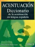 Acentuaci�n. Diccionario de la acentuaci�n en lengua espa�ola