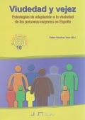 Viuedad y vejez. Estrategias de adaptaci�n a la viudedad de las personas mayores en Espa�a.