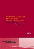 Escritura alfab�tica de la lengua de signos espa�ola. Once lecciones.