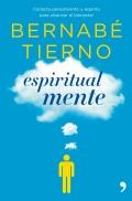 Espiritual mente.Conecta pensamiento y esp�ritu para alcanzar el bienestar