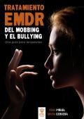 Tratamiento EMDR del mobbing y bullying. Una gu�a para terapeutas.
