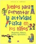 Juegos para fomentar la actividad física en los niños. Deportes, fitness, danza, ejercicios...