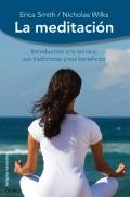 La meditaci�n. introducci�n a la t�cnica, sus tradiciones y sus beneficios